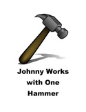 Johnny Works with One Hammer- Finger Play