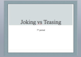 Joking vs Teasing Powerpoint Discussion Based Lesson Version 2