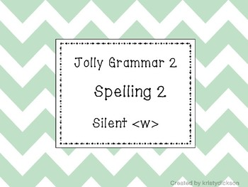 Jolly Grammar 2 List 2 Silent w Synthetic Phonics