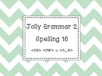 Jolly Grammar 2 List 16 {oa},{ow} and {o_e} Synthetic Phonics
