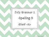 Jolly Grammar 2 List 3 Silent k Synthetic Phonics