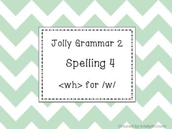 Jolly Grammar 2 List 4 {wh} Synthetic Phonics