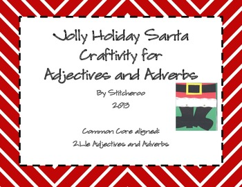 Jolly Holiday Santa Craftivity for Adjectives and Adverbs