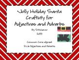 Jolly Holiday Santa Craftivity for Adjectives and Adverbs