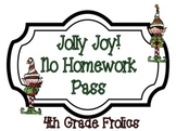 Jolly Joy!  No Homework Pass