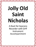 Jolly Old Saint Nicholas: Recorder Duet with Orff Accompaniment