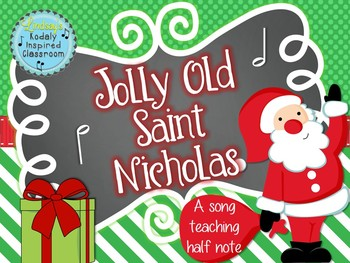 Jolly Old Saint Nicholas: a traditional Christmas song for teaching half note