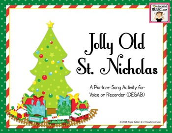 Jolly Old St. Nicholas - A Partner Song Activity for Voice or Recorder (DEGAB)