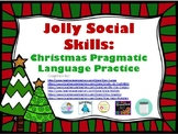 Jolly Social Skills: Christmas Pragmatic Language Practice