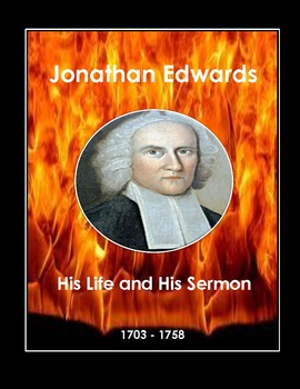 Jonathan Edwards: His Life and His Sermon
