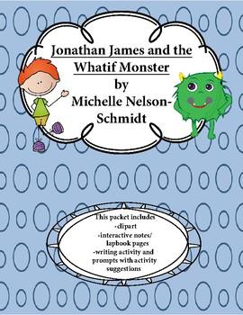 Jonathan James & the Whatif Monster: lapbook/interactive j