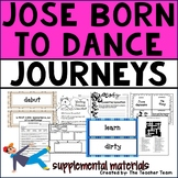 Jose! Born To Dance Journeys 4th Grade Unit 2 Lesson 10 Activities & Printables