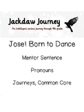 Jose! Born to Dance, 4th Grade Journeys Common Core, Mento