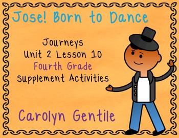 Jose! Born to Dance Journeys Unit 2 Lesson 10 Fourth Grade