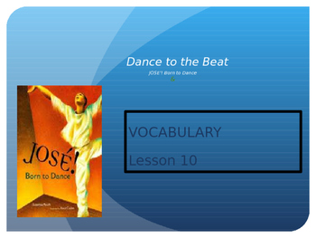Jose' Born to Dance ~ Journeys Vocabulary Lesson 10