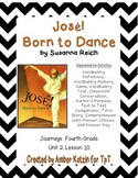 Jose! Born to Dance Supplemental Activities 4th Grade Journeys Unit 2, Lesson 10
