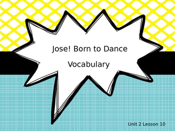 Jose! Born to Dance Vocabulary Powerpoint