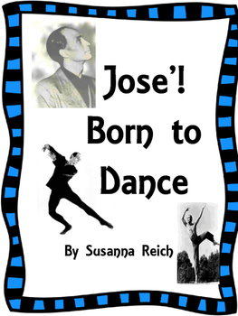 Jose'! Born to Dance by Susanna Reich Journeys Grade 4 Lesson 10