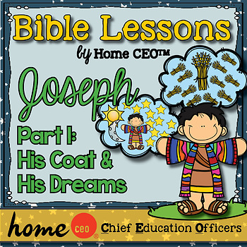 Joseph Bible Lesson (Part 1 of 4 - His Coat & His Dreams)