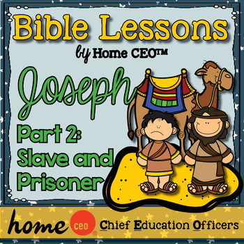 Joseph Bible Lesson (Part 2 of 3 - Slave and Prisoner)