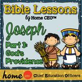 Joseph Bible Lesson (Part 3 of 3 - God's Providence)