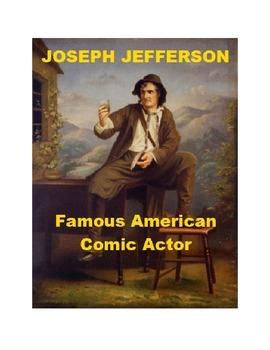 Joseph Jefferson - American Comic Actor
