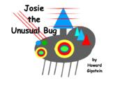 Josie the Unusual Bug