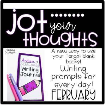 Jot Your Thoughts-Journal Prompts for Blank Books FEBRUARY