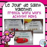 La Saint Valentin:  Valentine Themed Word Work Activity Mats in French