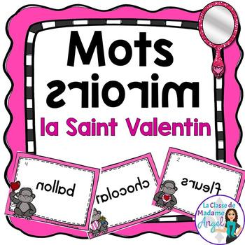 La Saint Valentin:  Valentine's Day Themed Vocabulary Center - Mots miroirs