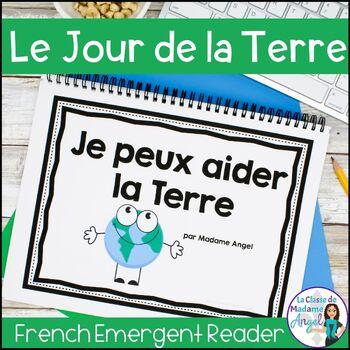 Jour de la Terre!  Earth Day Emergent Reader in French:  Je peux aider la terre