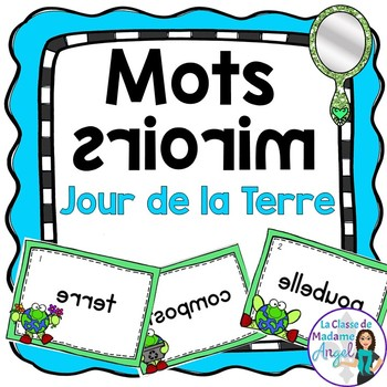 Jour de la Terre:  Earth Day Themed Vocabulary Center - Mots miroirs