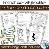 Le Jour de la marmotte:  Groundhog Day Activities in French