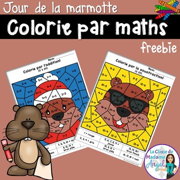 Le Jour de la marmotte: Groundhog Day Color by Code Math Activities in French