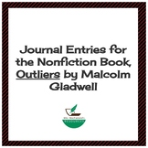 Journal Entries for the Nonfiction Book, Outliers by Malcolm Gladwell