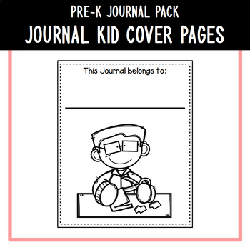 PreK Journal Pack - *EDITABLE* Journal Kid Cover Pages