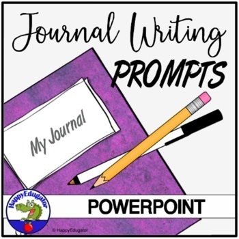 Journal Writing Prompts PowerPoint - 16 Weeks