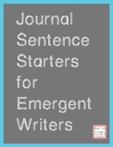 Journal Sentence Starters for Emergent Writers