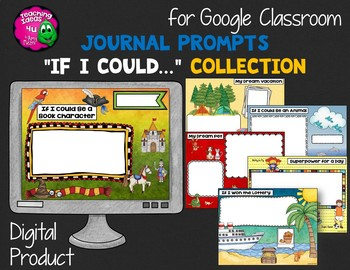 """Journal Writing Prompts """"If I Could..."""" GOOGLE Drive Version"""