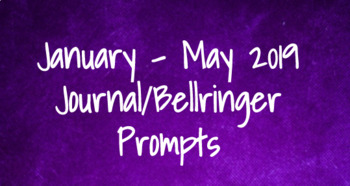 Journal Writing Prompts/Bellringers for January-May 2019