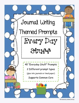 Journal Writing Themed Prompts ~ Every Day Stuff!
