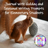 Journal with Holiday and Seasonal Writing Prompts for Elem