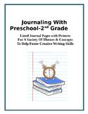 Journaling With  Preschool-2nd Grade