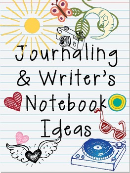 Journaling and Writer's Notebooks for Students: Collecting Our Ideas