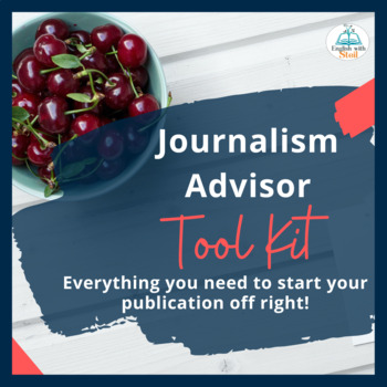 Journalism Advisor Tool Kit