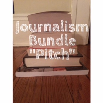 Journalism Bundle; Pitch