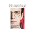 Journalism, Ethics, and Stephen Glass unit plan (Shattered