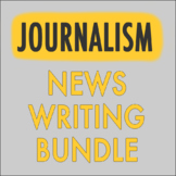 Journalism — News Writing Bundle