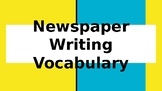 Journalism / Newspaper Writing Vocabulary