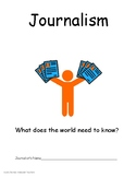 Journalism Unit: Authentic, Inquiry Based, Student Driven